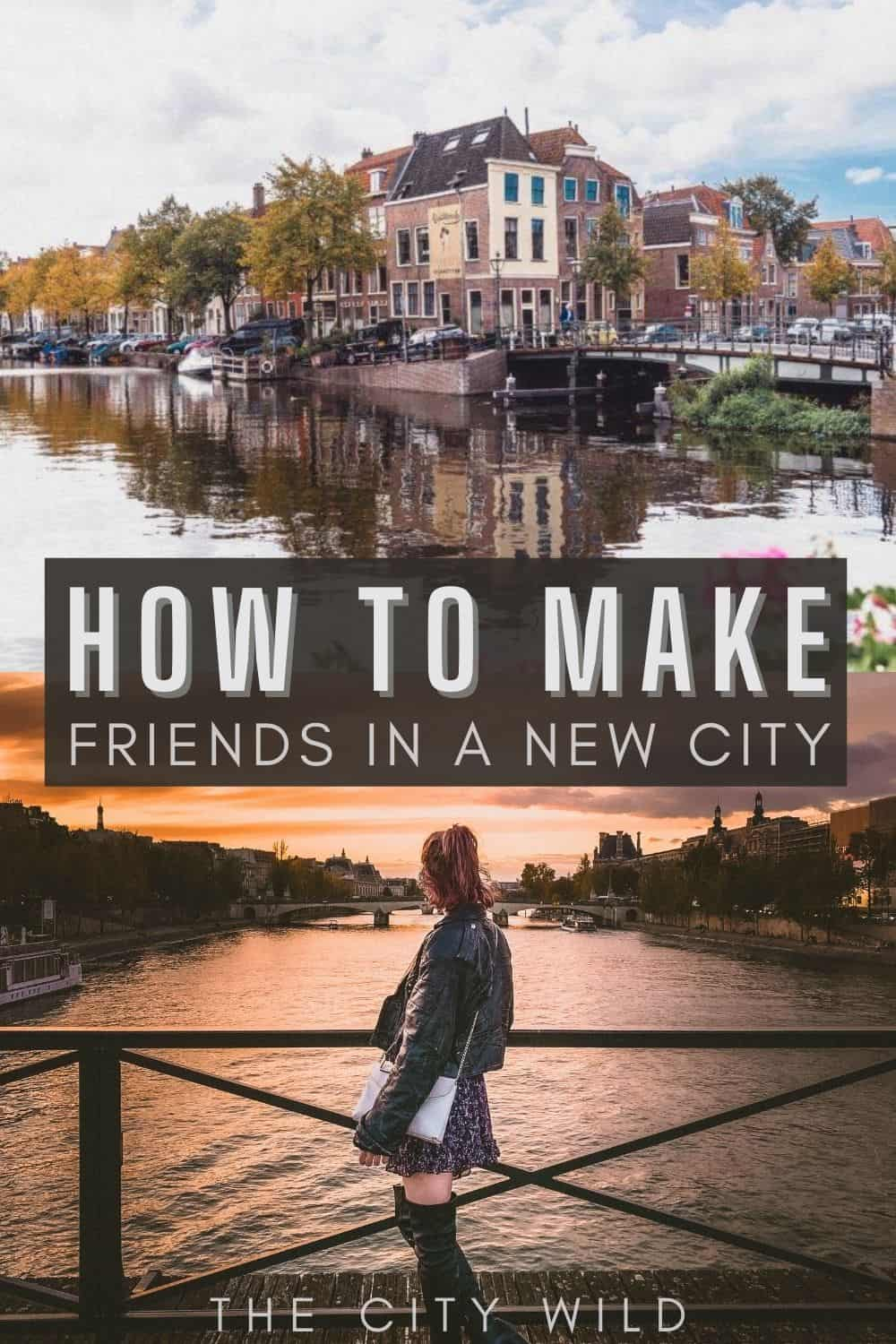 Making friends as an adult/ How to Make Friends in a New City or Town (And Have Fun)